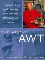 The ABC of AWT - Antony Worrall Thompson