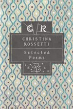 Christina Rossetti : Selected Poems - Christina Rossetti