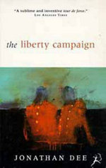 The Liberty Campaign - Jonathan Dee