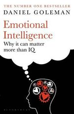 Emotional Intelligence : Why It Can Matter More Than IQ :  Why It Can Matter More Than IQ - Daniel Goleman