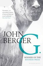 G : A Man Booker Prize Winning Title - John Berger