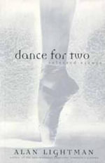 Dance for Two : Selected Essays - Alan P. Lightman
