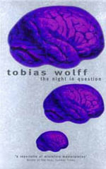 Stories of Tobias Wolff - Tobias Wolff