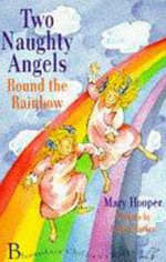 Round the Rainbow : Two Naughty Angels S. - Mary Hooper