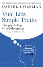Vital Lies, Simple Truths : The Psychology of Self-deception - Daniel Goleman