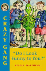 Do I Look Funny to You? : Crazy Gang S. - Nicola Matthews
