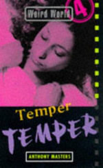 Weird World : Temper, Temper - Anthony Masters