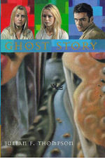Ghost Story - Julian F. Thompson