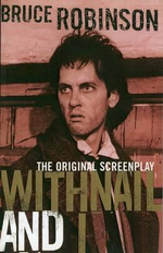 Withnail and I : Withnail and I The Original Screenplay - Bruce Robinson