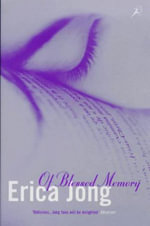 Of Blessed Memory - Erica Jong