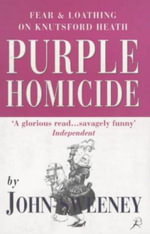 Purple Homicide : Fear and Loathing on Knutsford Heath - John Sweeney