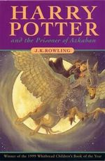 Harry Potter and the Prisoner of Azkaban : Harry Potter Series : Book 3 - J. K. Rowling
