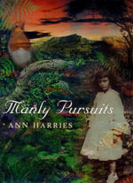 Manly Pursuits - Ann Harries