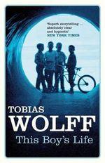 This Boy's Life - Tobias Wolff
