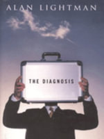 The Diagnosis - Alan P. Lightman