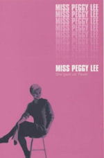 Miss Peggy Lee : An Autobiography - Peggy Lee