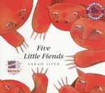 Five Little Fiends : Bloomsbury Paperbacks Ser. - Sarah Dyer