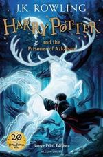 Harry Potter and the Prisoner of Azkaban : Harry Potter Series : Book 3 - Large Print Edition - J. K. Rowling