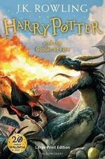 Harry Potter and the Goblet of Fire : Harry Potter Series : Book 4 - Large Print Edition - J. K. Rowling