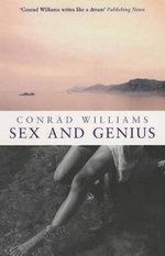 Sex and Genius - Conrad Williams
