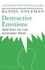 Destructive Emotions :  A Scientific Dialogue with the Dalai Lama - Daniel Goleman