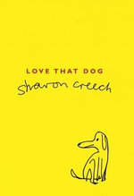 Love That Dog - Sharon Creech