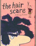 The Hair Scare - Jeff Fisher