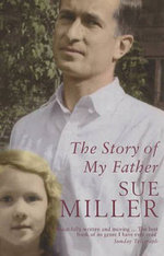 The Story of My Father - Sue Miller
