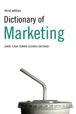 Dictionary of Marketing : Over 6,000 Terms Clearly Defined - A. Ivanovic
