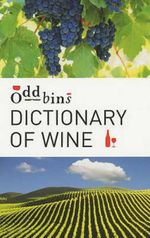 Oddbins Dictionary of Wine : All You Need to Know - Simon Collin