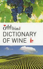 Oddbins Dictionary of Wine : All You Need to Know - Simon Collin