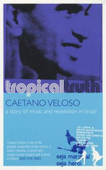 Tropical Truth - Caetano Veloso
