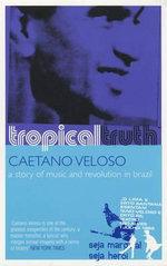 Tropical Truth - Caetano Veloso