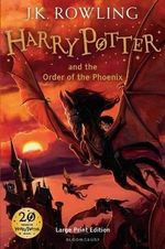 Harry Potter and the Order of the Phoenix : Harry Potter Series : Book 5 - Large Print edition - J. K. Rowling