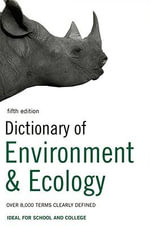 Dictionary of Environment and Ecology : Over 8,000 Terms Clearly Defined - P.H. Collin