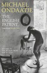 The English Patient  : Winner of the 1992 Man Booker Prize - Michael Ondaatje