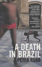 A Death in Brazil : A Book of Omissions - Peter Robb
