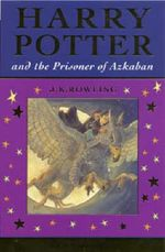 Harry Potter And The Prisoner Of Azkaban : Harry Potter Series : Book 3 - J.K. Rowling