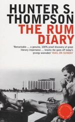 The Rum Diary : Bloomsbury Classic Reads - Hunter S. Thompson