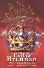 The Purple Emperor : Faerie Wars II - Herbie Brennan