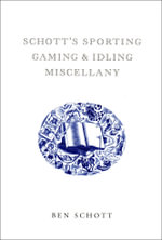 Schott's Sporting, Gaming and Idling Miscellany - Ben Schott