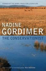 The Conservationist : Winner of the 1974 Man Booker Prize - Nadine Gordimer