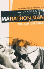 Marathon Man : The Original Novel Of The Classic Film - William Goldman