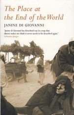 The Place at the End of the World : Stories from the Frontline - Janine di Giovanni