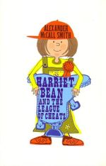 Harriet Bean and the League of Cheats - Alexander McCall Smith