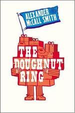 The Doughnut Ring - Alexander McCall Smith