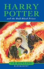 Harry Potter and the Half-Blood Prince : Harry Potter Series : Book 6 - J.K. Rowling