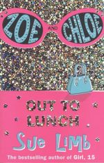 Out to Lunch : Zoe and Chloe : Book 2 - Sue Limb