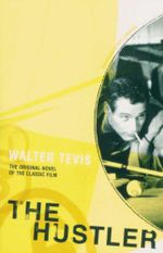 The Hustler : The Original Novel of the Classic Film - Walter Tevis