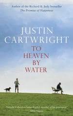 To Heaven by Water - Justin Cartwright